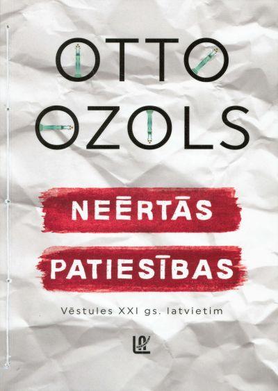 Neērtās Patiesības / Otto Ozols