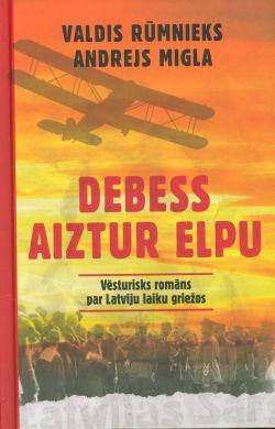 Debess Aiztur Elpu / Valdis Rūmnieks, Andrejs Migla