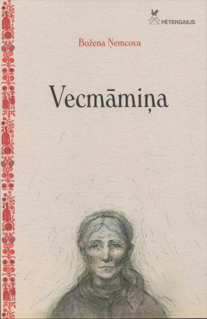 Vecmāmiņa / Božena Ņemcova