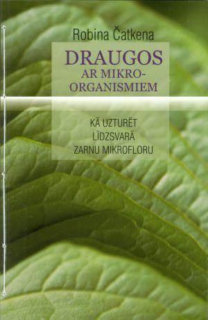 Draugos Ar Mikroorganismiem / Robina Čatkena