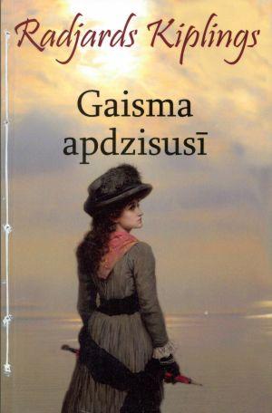 Gaisma Apdzisusī / Radjards Kiplings