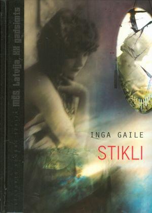 Stikli / Inga Gaile