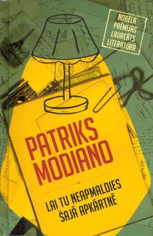 Lai Tu Neapmaldies šajā Apkārtnē / Patriks Modiano