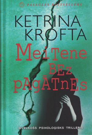 Meitene Bez Pagātnes / Ketrina Krofta