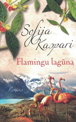 Flamingu Lagūna / Sofija Kaspari