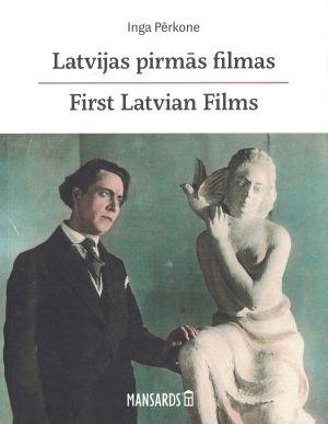 Latvijas Pirmās Filmas / Inga Pērkone