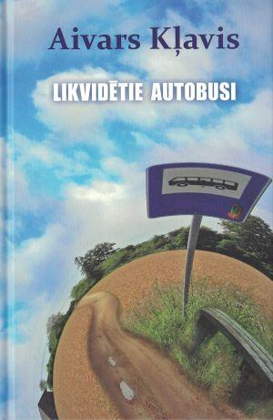 Likvidētie Autobusi / Aivars Kļavis