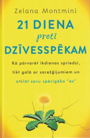 21 Diena Pretī Dzīvesspēkam / Zelana Montminī