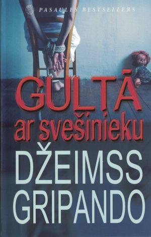 Gultā Ar Svešinieku / Džeimss Gripando