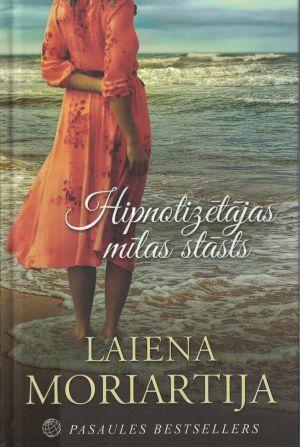 Hipnotizētājas Mīlas Stāsts / Laiena Moriartija