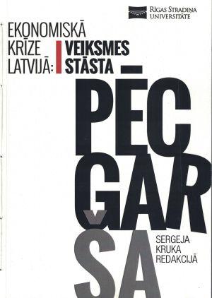 Ekonomiskā Krīze Latvijā. Veiksmes Stāsta Pēcgarša