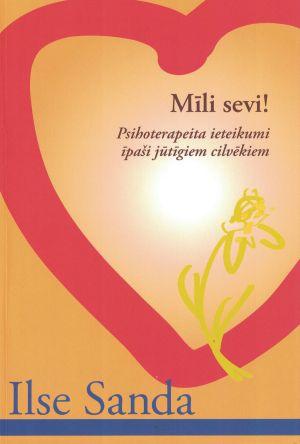 Mīli Sevi! / Ilse Sanda