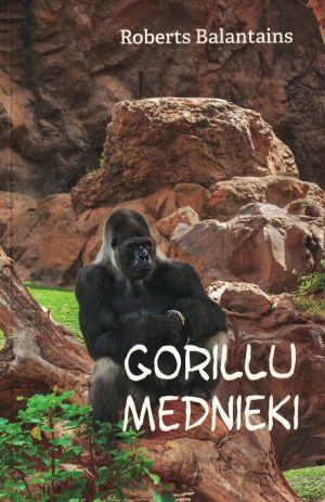 Gorillu Mednieki / Roberts Balantains
