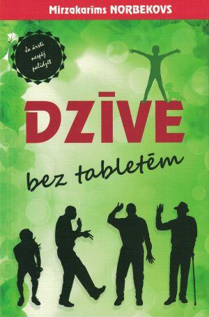 Dzīve Bez Tabletēm / Mirzakarīms Norbekovs