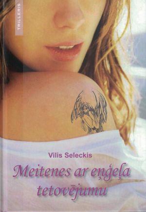 Meitenes Ar Eņģeļa Tetovējumiem / Vilis Seleckis