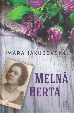 Melnā Berta / Māra Jakubovska