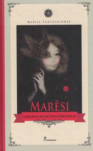 Marēsi. Sarkanā Klostera Hronikas / Marija Turtšaninova