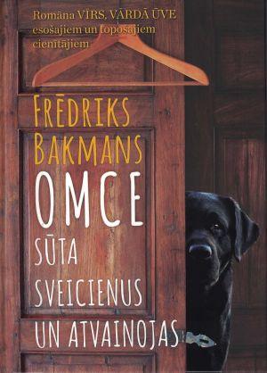 Omce Sūta Sveicienus Un Atvainojas / Frēdriks Bakmans