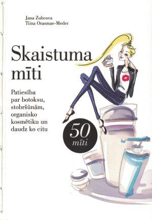 Skaistuma Mīti / Jana Zubcova, Tiina Orasmae-Meder