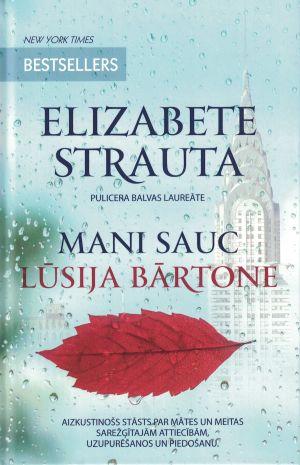 Mani Sauc Lūsija Bārtone / Elizabete Strauta