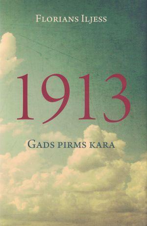 1913. Gads Pirms Kara / Florians Iljess