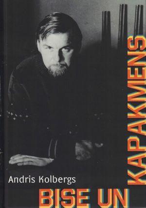 Bise Un Kapakmens / Andris Kolbergs