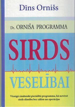 Dr. Orniša Programma Sirds Veselībai / Dīns Ornišs