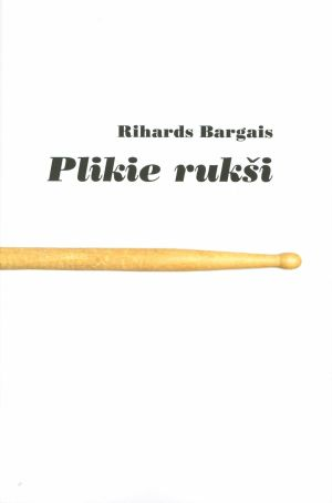 Plikie Rukši / Rihards Bargais