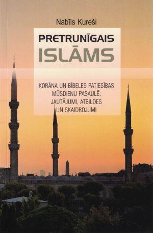 Pretrunīgais Islāms / Nabīls Kureši