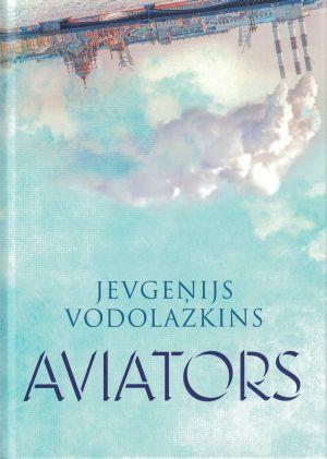 Aviators / Jevgeņijs Vodolazkins