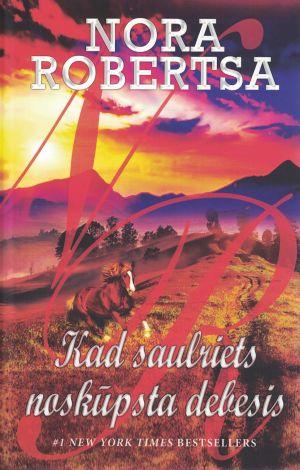 Kad Saulriets Noskūpsta Debesis / Nora Robertsa