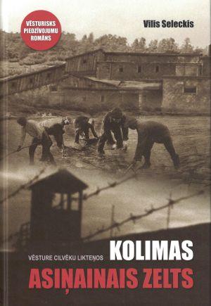 Kolimas Asiņainais Zelts / Vilis Seleckis