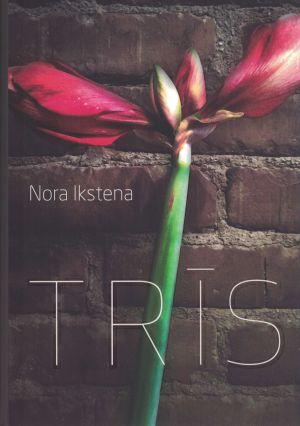 Trīs / Nora Ikstena