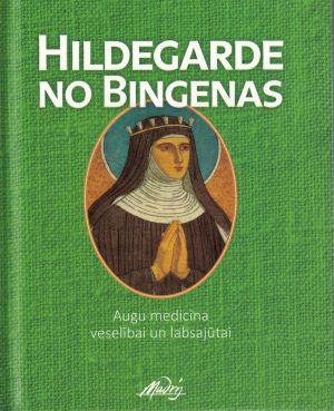 Augu Medicīna Veselībai Un ārstēšanai / Hildegarde No Bingenas