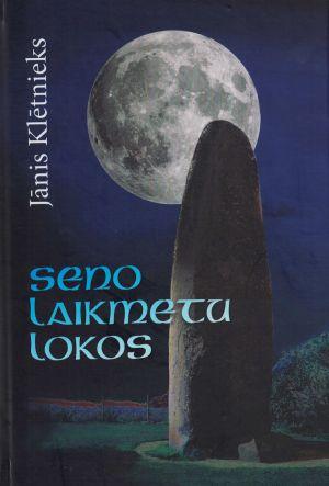 Seno Laikmetu Lokos / Jānis Klētnieks
