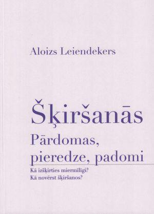 Šķiršanās. Pārdomas, Pieredze, Padomi / Aloizs Leiendekers