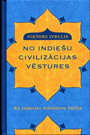 No Indiešu Civilizācijas Vēstures / Viktors Ivbulis