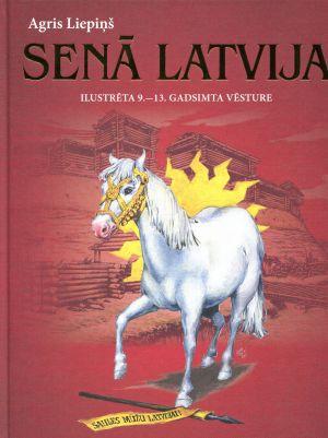 Senā Latvija / Agris Liepiņš