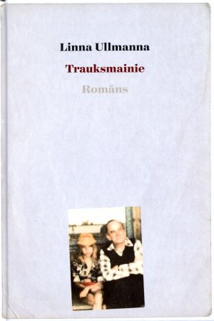 Trauksmainie / Linna Ullmanna