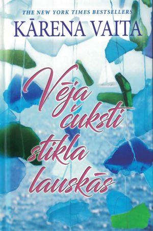 Vēja čuksti Stikla Lauskās / Kārena Vaita