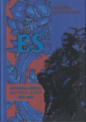 ES. Eduarda Smiļģa Dzīves Ceļš, 1886-1966 / Rita Rotkale, Agra Straupeniece