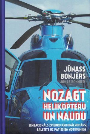 Nozagt Helikopteru Un Naudu / Jūnass Bonjērs
