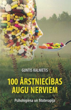 100 ārstniecības Augu Nerviem / Guntis Kalnietis