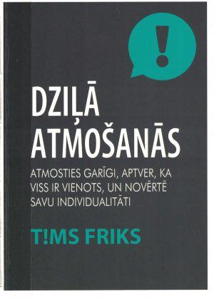 Dziļā Atmošanās / Tims Friks