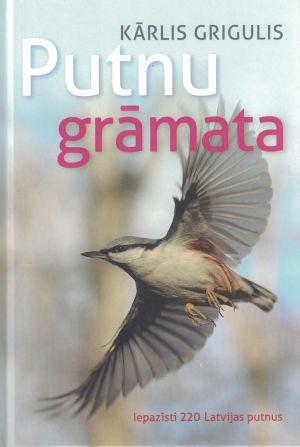 Putnu Grāmata / Kārlis Grigulis
