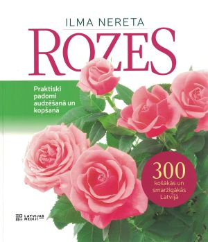 Rozes / Ilma Nereta
