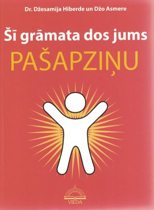 Šī Grāmata Dos Jums Pašapziņu / Džesamija Hiberde, Džo Asmere