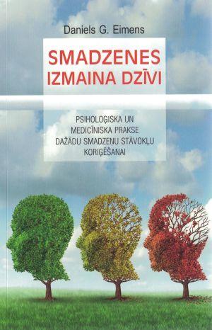 Smadzenes Izmaina Dzīvi / Daniels G.Eimens