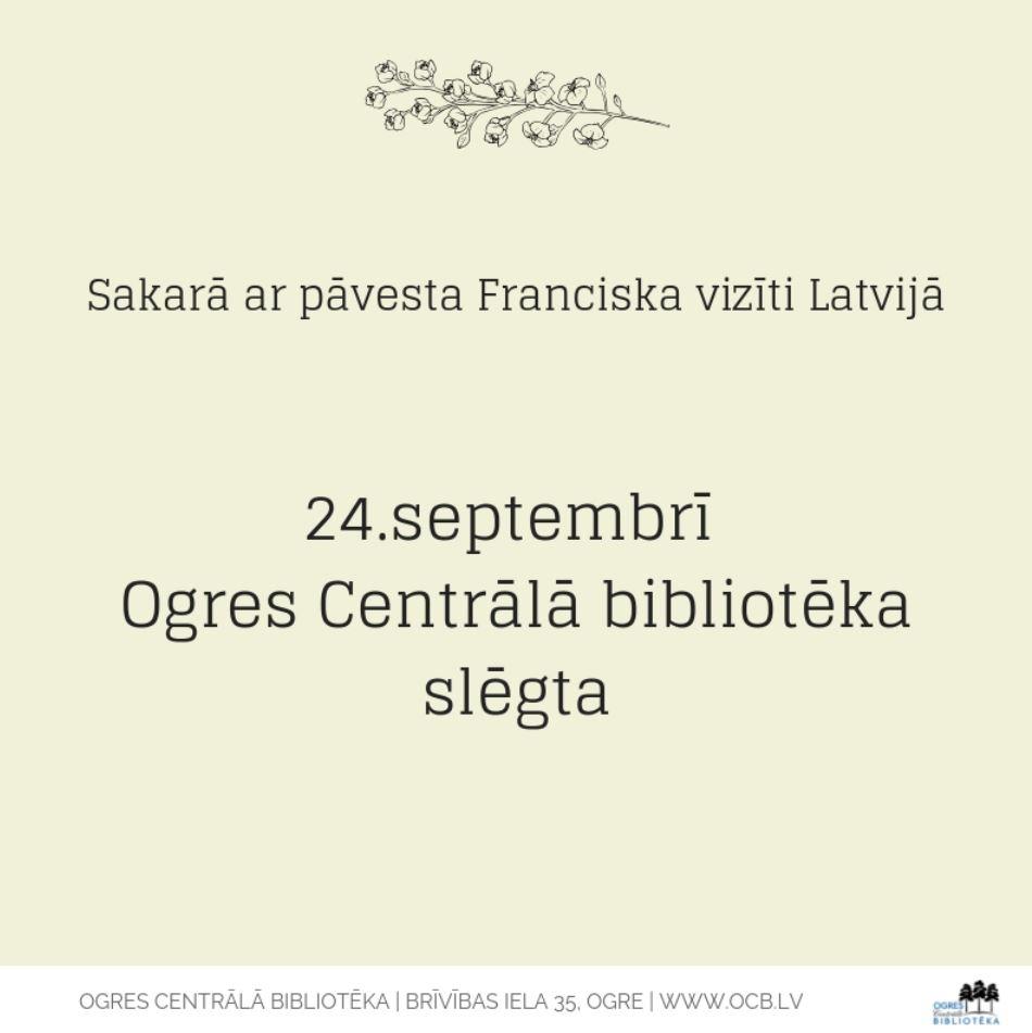 24.septembrī Ogres Centrālā Bibliotēka Slēgta