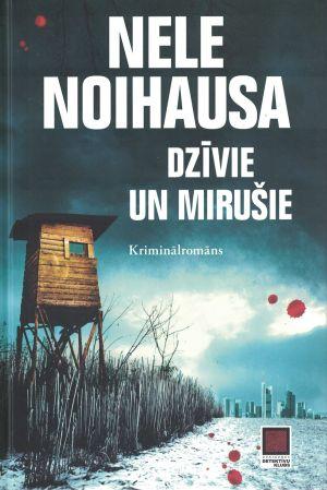 Dzīvie Un Mirušie / Nele Noihausa